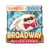 BROADWAY Act.1 DETROIT TOP30000バッジ