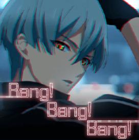 Bang!Bang!Bang!.png
