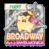 BROADWAY Act.2 SANTA MONICA イベントポイントバッジ